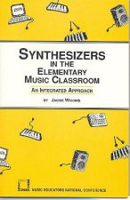 Synthesizers in the Elementary Music Classroom