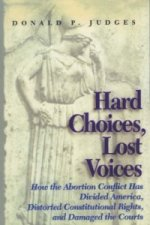 Hard Choices, Lost Voices