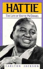 Hattie: Life of Hattie McDaniel