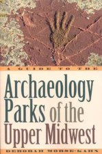 Guide to the Archaeology Parks of the Upper Midwest