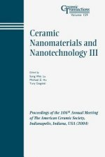 Ceramic Nanomaterials and Nanotechnology III