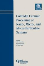 Colloidal Ceramic Procesing of Nano-, Micro-, and Macro-Particulate Systems