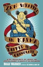 ZEN Wrapped in Karma and Dipped in Chocolate