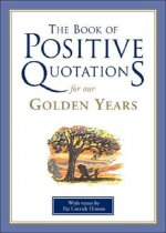 Book of Positive Quotations for Our Golden Years