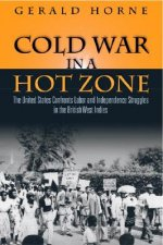Cold War in a Hot Zone