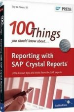 100 Things You Should Know About Reporting with SAP Crystal Reports