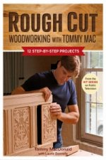 Rough Cut Woodworking with Tommy Mac