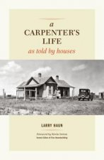 Carpenter's Life as Told by Houses