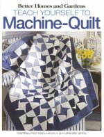 Better Homes & Gardens: Teach Yourself to Machine-quilt
