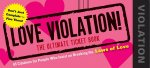 Love Violation! The Ultimate Ticket Book