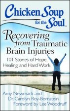 Chicken Soup for the Soul: Recovering from Traumatic Brain I