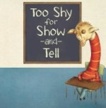 Too Shy for Show and Tell