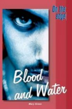 On the Edge: Level B Set 1 Book 4 Blood and Water