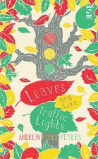 Leaves are Like Traffic Lights