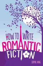 How to Write Romantic Fiction