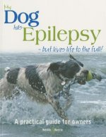 My Dog Has Epilepsy ... but Lives Life to the Full!