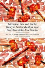 Medicine, Law and Public Policy in Scotland 1840 - 1980