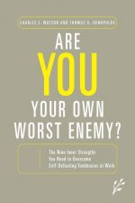 Are You Your Own Worst Enemy?