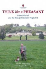 Think Like a Pheasant: Brian Mitchell and the Rise of the Exmoor High Bird