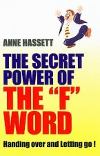 Secret Power of the F Word