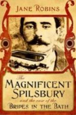 Magnificent Spilsbury and the Case of the Brides in the Bath