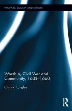 Worship, Civil War and Community, 1638-1660