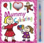 I Love Mummy Colouring Pad