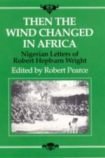 Then the Wind Changed in Africa
