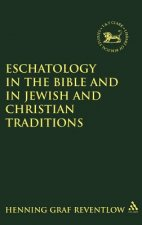 Eschatology in the Bible and in Jewish and Christian Tradition