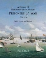 History of Napoleonic and American Prisoners of War 1816