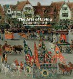 Arts of Living: Europe 1600-1815