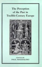 Perception of the Past in Twelfth-century Europe