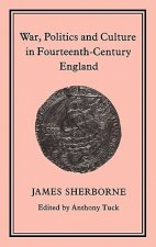 War, Politics and Culture in Fourteenth-century England