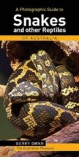 Photographic Guide to Snakes and Reptiles of Australia
