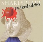 Shakespeare on...Food and Drink
