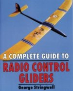 Complete Guide to Radio Control Gliders