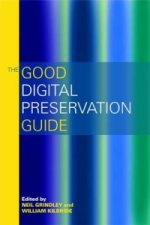 Good Digital Preservation Guide