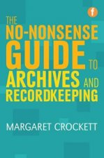 No-nonsense Guide to Archives and Recordkeeping
