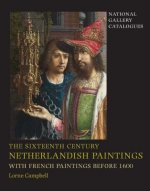 Sixteenth Century Netherlandish Paintings, with French Paintings Before 1600