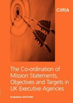 Co-ordination of Mission Statements, Objectives and Targets in UK Executive Agencies