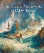 Life and Masterworks of J.M.W.Turner