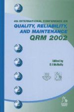 Quality, Reliability and Maintenance (QRM) 2002