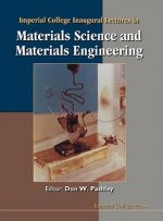 Imperial College Inaugural Lectures In Materials Science And Materials Engineering