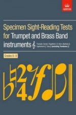 Specimen Sight-Reading Tests for Trumpet and Brass Band Instruments Treble Clef (excluding Trombone), Grades 6-8