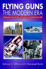 Flying Guns: the Modern Era - Development of Aircraft Guns, Ammunition and Installations Since 194