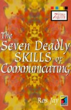 Seven Deadly Skills Of Communicating