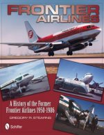 Frontier Airlines: a History of the Former Frontier Airlines