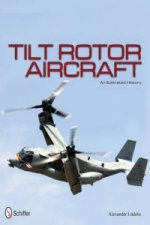 Tilt Rotor Aircraft: An Illustrated History