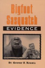 Bigfoot Sasquatch Evidence