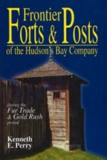 Frontier Forts and Posts of the Hudson Bay Company